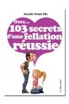 Osez... 103 secrets de fellation réussie