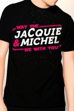 Tee-shirt May The Jacquie & Michel be with you : T-shirt humoristique Jacquie et Michel pour bien garder son influx !