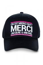 Casquette officielle Jacquie et Michel : La casquette On dit merci qui?, pour permettre aux initiés (nombreux) d'afficher leur passion commune.