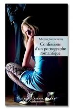 Confession d'un pornographe romantique : Erotisme et roman noir.